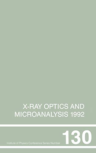 X-Ray Optics and Microanalysis 1992, Proceedings of the 13th INT Conference, 31 August-4 September ...
