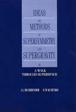 9780750302586: Ideas and Methods of Supersymmetry and Supergravity, Or a Walk Through Superspace