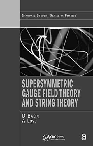 9780750302678: Supersymmetric Gauge Field Theory and String Theory (Graduate Student Series in Physics)