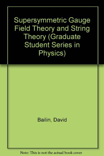 9780750302685: Supersymmetric Gauge Field Theory and String Theory (Graduate Student Series in Physics)