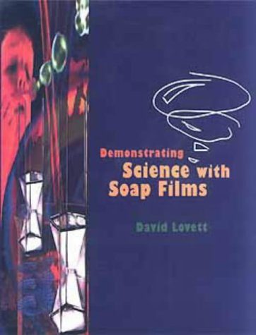 9780750302708: Demonstrating Science With Soap Films