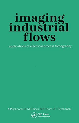 9780750302968: Imaging Industrial Flows: Applications of Electrical Process Tomography