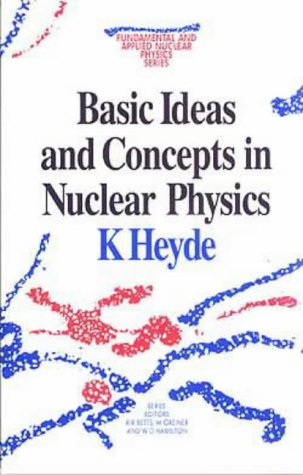9780750303002: Basic Ideas and Concepts in Nuclear Physics, An Introductory Approach (Fundamental and Applied Nuclear Physics Series)