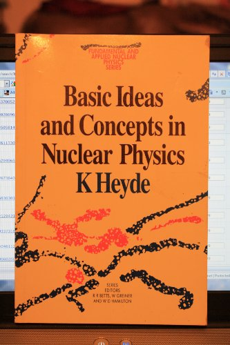 9780750303019: Basic Ideas and Concepts in Nuclear Physics, An Introductory Approach (Fundamental and Applied Nuclear Physics Series)