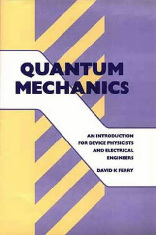 9780750303279: Quantum Mechanics: An Introduction for Device Physicists and Electrical Engineers,