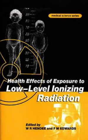 9780750303491: Health Effects of Exposure to Low-Level Ionizing Radiation, (MEDICAL SCIENCES SERIES)