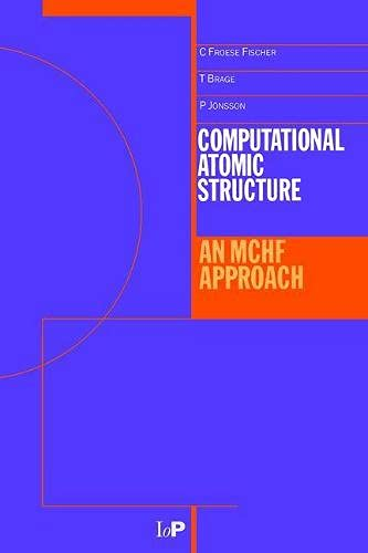 9780750303743: Computational Atomic Structure: An MCHF Approach