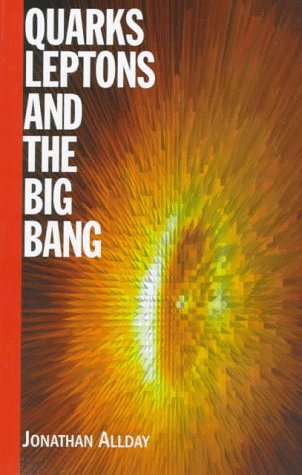 9780750304610: Quarks, Leptons and The Big Bang, Second Edition