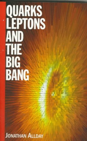 9780750304627: Quarks, Leptons and The Big Bang, Second Edition