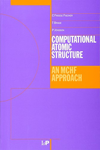 9780750304665: Computational Atomic Structure: An MCHF Approach