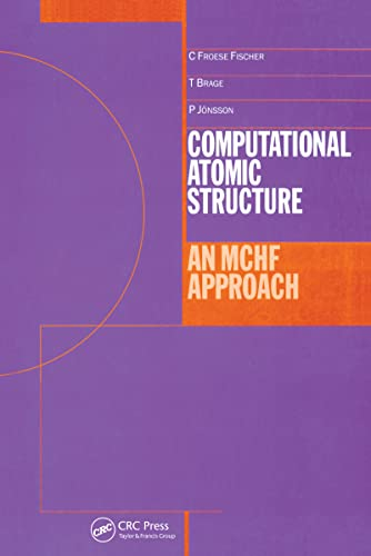 Computational Atomic Structure: An McHf Approach: Froese-Fischer, C. F./