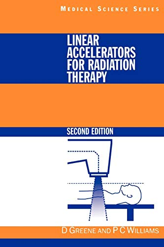 9780750304764: Linear Accelerators for Radiation Therapy, Second Edition (Series in Medical Physics and Biomedical Engineering)