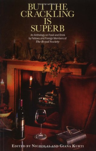 9780750304887: But the Crackling is Superb, An Anthology on Food and Drink by Fellows and Foreign Members of the Royal Society