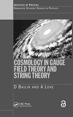 9780750304924: Cosmology in Gauge Field Theory and String Theory (Graduate Student Series in Physics)