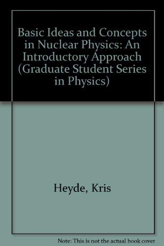 9780750305358: Basic Ideas and Concepts in Nuclear Physics: An Introductory Approach, Second Edition (Fundamental and Applied Nuclear Physics Series)