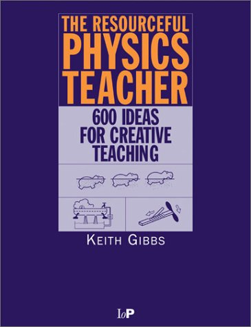 9780750305815: The Resourceful Physics Teacher: 600 Ideas for Creative Teaching
