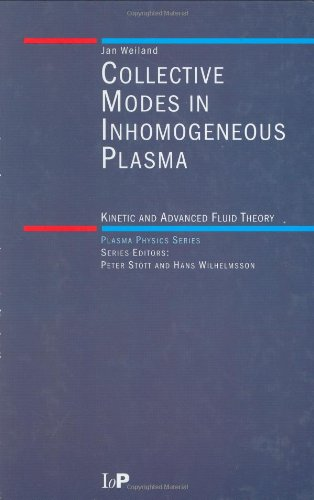 9780750305891: Collective Modes in Inhomogeneous Plasmas: Kinetic and Advanced Fluid Theory (Series in Plasma Physics)