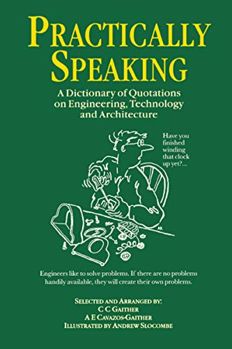 9780750305945: Practically Speaking: A Dictionary of Quotations on Engineering, Technology and Architecture