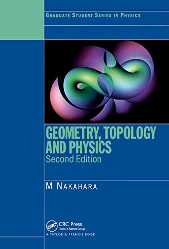Geometry, Topology and Physics M Nakahara
