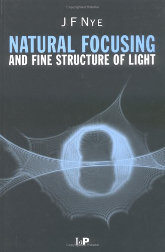 9780750306102: Natural Focusing and Fine Structure of Light: Caustics and Wave Dislocations