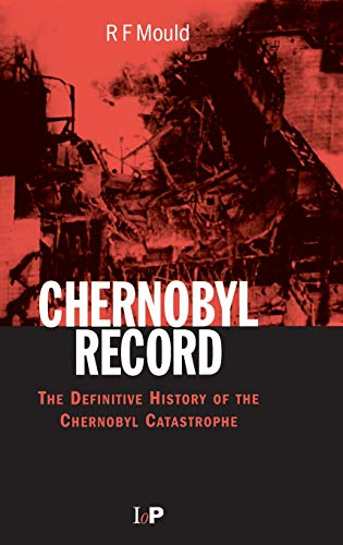 9780750306706: Chernobyl Record: The Definitive History of the Chernobyl Catastrophe