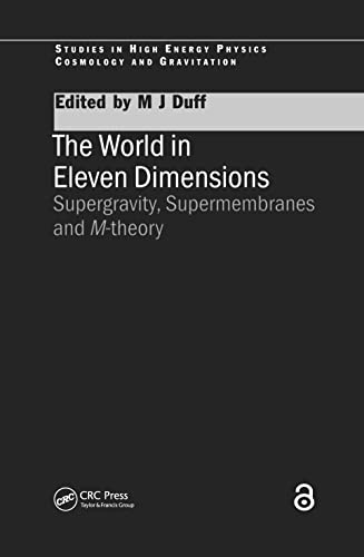 9780750306720: The World in Eleven Dimensions: Supergravity, supermembranes and M-theory