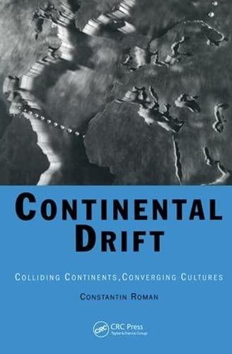 Continental Drift: Colliding Continents, Converging Cultures: Constantin Roman