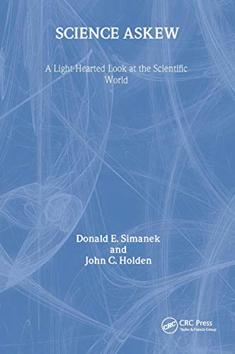 Science Askew: A Light-hearted Look at the Scientific World (Institute of Physics Conference Series) (9780750307147) by Simanek, Donald E; Holden, John.