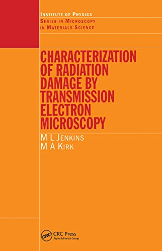 9780750307482: Characterisation of Radiation Damage by Transmission Electron Microscopy (Series in Microscopy in Materials Science)