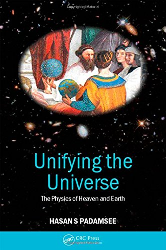 9780750307581: Unifying the Universe: The Physics of Heaven and Earth
