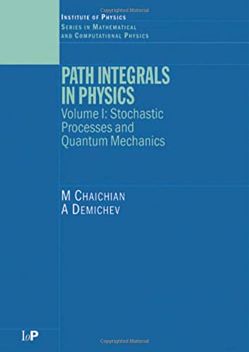 9780750308014: Path Integrals in Physics: Volume I Stochastic Processes and Quantum Mechanics (Series in Mathematical and Computational Physics) (Volume 1)