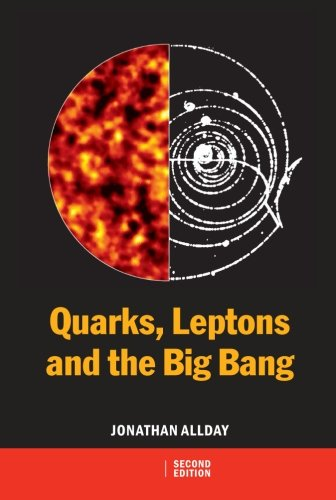 9780750308069: Quarks, Leptons and The Big Bang, Second Edition