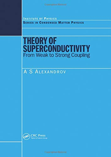 9780750308366: Theory of Superconductivity: From Weak to Strong Coupling (Condensed Matter Physics)