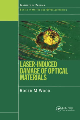 Laser-Induced Damage of Optical Materials: Roger M. Wood