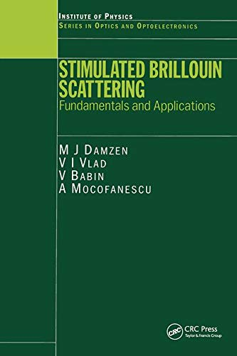 9780750308700: Stimulated Brillouin Scattering: Fundamentals and Applications (Series in Optics and Optoelectronics)