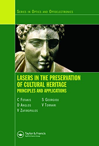 9780750308731: Lasers in the Preservation of Cultural Heritage: Principles and Applications (Series in Optics and Optoelectronics)