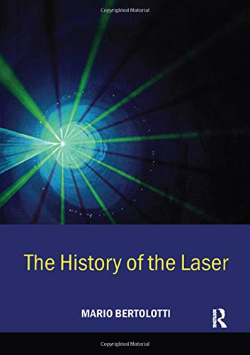 9780750309110: The History of the Laser