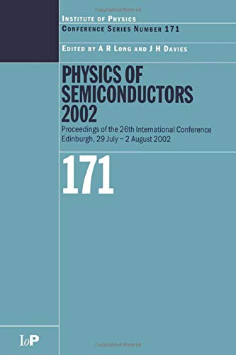 9780750309240: Physics of Semiconductors 2002: Proceedings of the 26th International Conference, Edinburgh, 29 July to 2 August 2002 (Institute of Physics Conference Series)