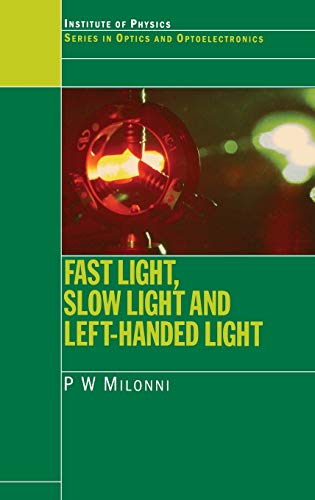 9780750309264: Fast Light, Slow Light and Left-Handed Light (Series in Optics and Optoelectronics)