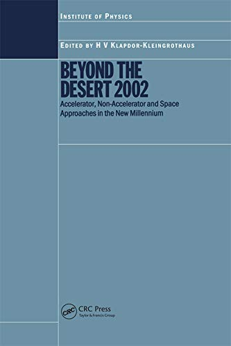 Beyond the Desert 2002: Accelerator, Non-Accelerator and Space Approaches in the New Millennium (...