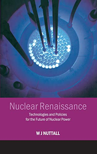 9780750309363: Nuclear Renaissance: Technologies and Policies for the Future of Nuclear Power: Technologies and Policies from the Future of Nuclear Power