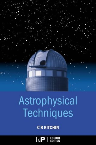 9780750309462: Astrophysical Techniques, Fourth Edition