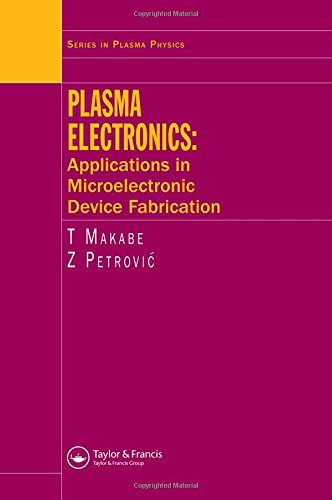 9780750309769: Plasma Electronics: Applications in Microelectronic Device Fabrication (Series in Plasma Physics)