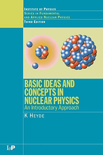 9780750309806: Basic Ideas and Concepts in Nuclear Physics: An Introductory Approach, Third Edition (Series in Fundamental and Applied Nuclear Physics)