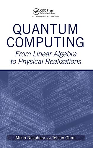 9780750309837: Quantum Computing: From Linear Algebra to Physical Realizations