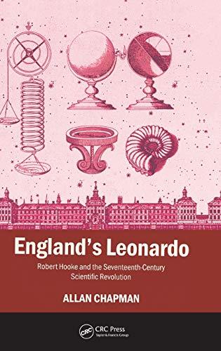 9780750309875: England's Leonardo: Robert Hooke and the Seventeenth-Century Scientific Revolution