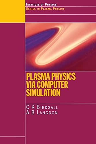 9780750310253: Plasma Physics via Computer Simulation (Series in Plasma Physics)