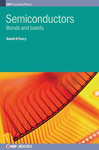 9780750310451: Semiconductors: Bonds and bands (IOP Expanding Physics)