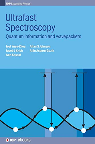 9780750310635: Ultrafast Spectroscopy: Quantum information and wavepackets (IOP Expanding Physics)