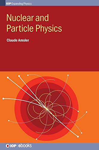 Nuclear and Particle Physics (IOP Expanding Physics): Amsler, Claude